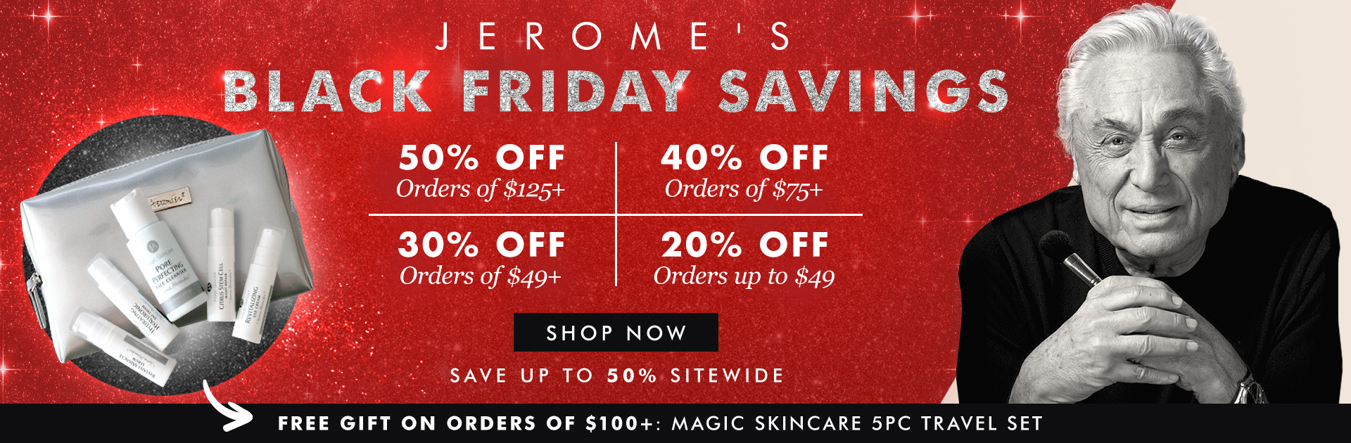 Black Friday Savings of up to 50% off site wide plus free gift
