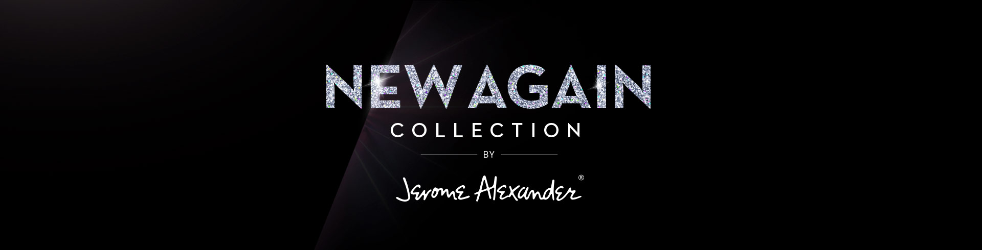 New Again Collection by Jerome Alexander